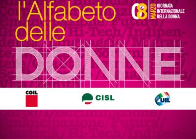 L'alfabeto delle donne: Cgil Cisl Uil per l'8 marzo