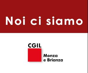 """""""Noi ci siamo"""". I Servizi e le Categorie della Cgil di Monza e Brianza sempre a disposizione: potenziata la presenza digitale e telematica"""
